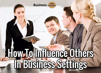 how to influence in business